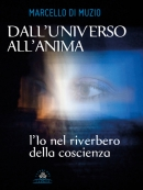 DALL'UNIVERSO ALL'ANIMA